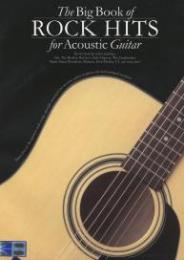 The big book of ROCK HITS for acoustic