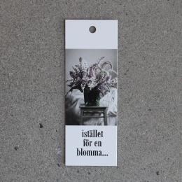 Tags - Istället för en blomma