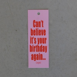 Tags - Can´t believe it´s your birthday again