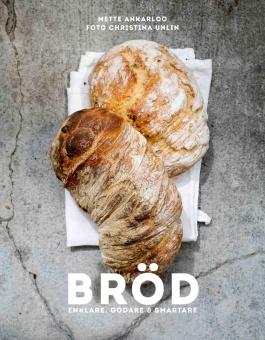 Bröd - Enklare, Godare & Smartare