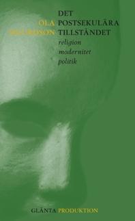 Det postsekulära tillståndet: religion, modernitet, politik