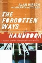 Forgotten Ways Handbook: A Practical Guide for Developing Missional Churches