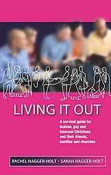 Living it our: A Survival guide for Lesbian, Gay and Bisexual Christians and Their Friends, Families and Churches