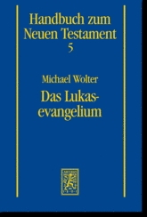 Lukasevangelium, das (Handbuch zum Neuen Testament 5)