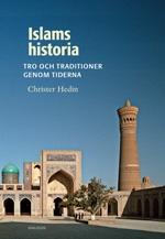 Islams historia: Tro och traditioner genom tiderna