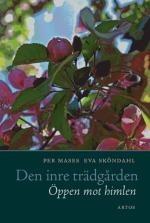 Den inre trädgården - öppen mot himlen: Om retreat, mediation och kristen mystik