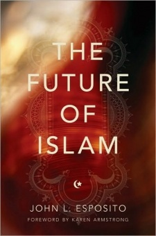 Future of Islam (Foreword by Karen Armstrong)