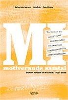 MI - Motiverande samtal i socialt arbete - praktisk handbok