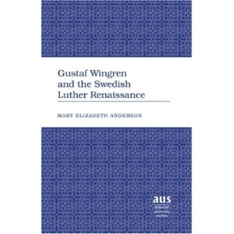Gustaf Wingren and the Swedish Luther Renaissance