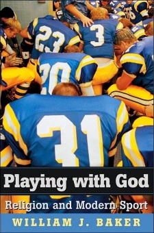 Playing with God. Religion and Modern Sport