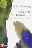 Själens schamaner: personliga essäer om psykiatri