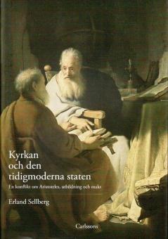 Kyrkan och den tidigmoderna staten - En konflikt om Aristoteles, utbildning och makt