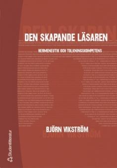 Den skapande läsaren: Hermeneutik och tolkningskompetens