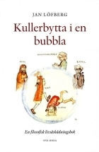 Kullerbytta i en bubbla: En filosofisk livsåskådningsbok