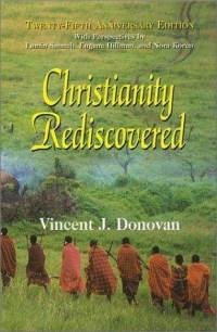 Christianity Rediscovered: Twenty-Fifth Ann. Ed. with Perspectives by Lamin Sanneh, Eugene Hillman and Nora Koren