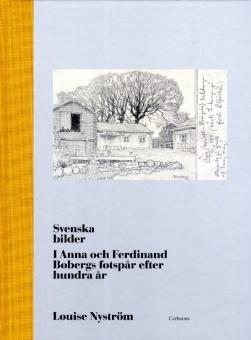 Svenska bilder: I Anna och Ferdinand Bobergs fotspår efter hundra år