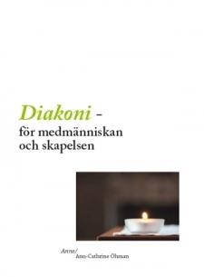 Diakoni - för medmänniskan och skapelsen