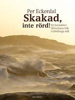 Skakad, inte rörd! Ett herdabrev till kyrkans folk i Göteborgs stift
