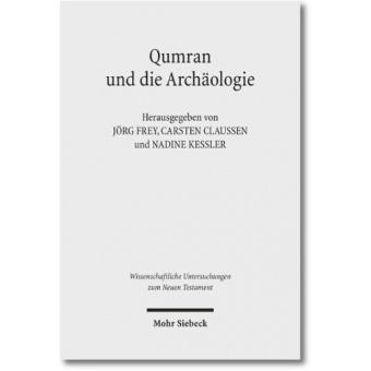 Qumran und die Archäologie - Wissenschaftliche Untersuchen zum Neuen Testament 278