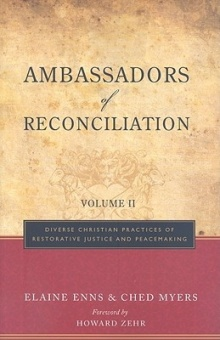 Ambassadors of Reconciliation, Volume 2: Diverse Christian Practices of Restorative Justice and Peacemaking