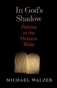 In God's Shadow: Politics in the Hebrew Bible
