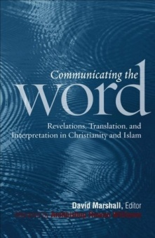 Communicating the Word: Revelation, Translation, and Interpretation in Christianity and Islam