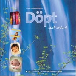 Döpt ... och sedan: Tro i vardagen - hjälp för småbarnsfamiljer