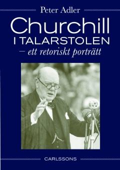 Churchill i talarstolen: Ett retoriskt porträtt
