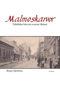 Malmöskärvor: Tidsbilder från ett svunnet Malmö