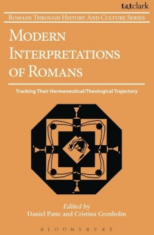 Modern Interpretations of Romans: Tracking Their Hermeneutical/Theological Trajectory - Romans Through History and Culture Series