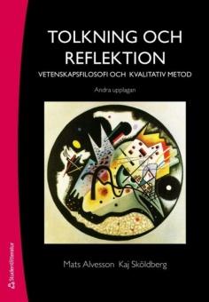 Tolkning och reflektion: Vetenskapsfilosofi och kvalitativ metod