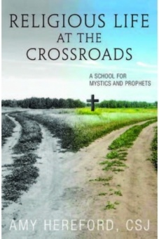 Religious Life at the Crossroad: A School for Mystics and Prophets