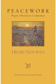 Peacework: Prayer, Resistance, Community - Foreword by John Dear