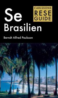 Se Brasilien - Carlssons reseguide