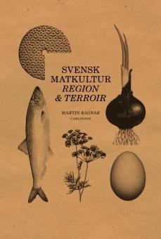 Regional matkultur: Terroir i matlandet Sverige