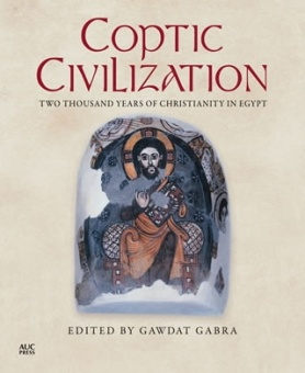 Coptic Civilization: Two Thousand Years of Christianity in Egypt
