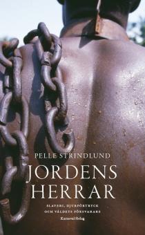 Jordens herrar: Slaveri, djurförtryck och våldets försvarare