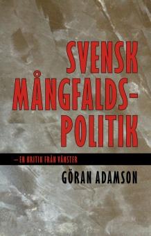Svensk mångfaldhetspolitik - en kritik från vänster
