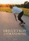 Friluftslivi förändring: Studier från Svenska upplevelselandskap