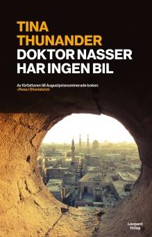 Doktor Nasser har ingen bil: Kairo i omvälvningens tid
