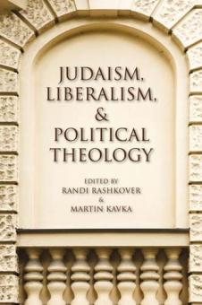 Judaism, Liberalism, & Political Theology