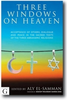 Three Windows on Heaven: Acceptance of others, dialogue and peace in the sacred texts of the three abrahamic religions