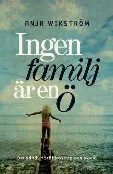 Ingen familj är en ö: ADHD, föräldrskap och skuld