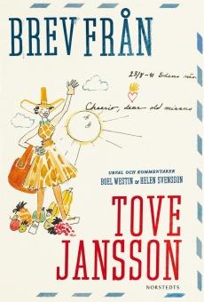 Brev från Tove Jansson - Urval och kommentarer Boel Westin & Helen Svensson