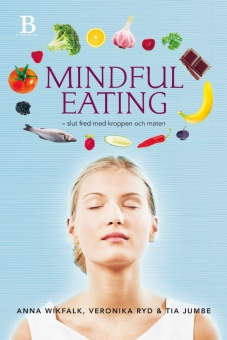 Mindful eating - slut fred med kroppen och maten