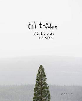 Till träden från Åsa, Mats och Roine