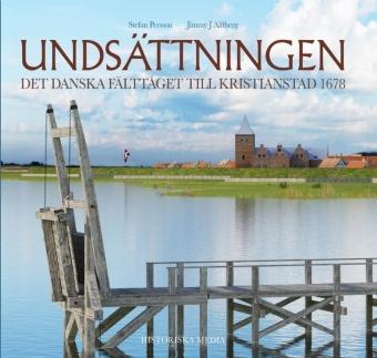 Undsättningen: Det danska fälttåget till Kristianstad 1678