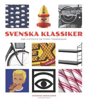 Svenska klassiker: Små historier om stora framgångar
