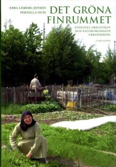 Det gröna finrummet: Etnincitet, friluftsliv och naturumgängets urbanisering