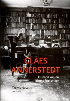 Claes Annerstedt: Historia om en glömd historiker